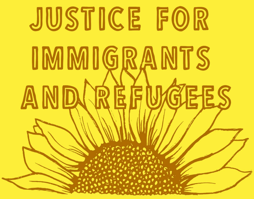 """Sunflower with the words, """"Justice for Immigrants and Refugees."""" by Nicolas Lampert, JustSeeds"""